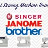 Best Sewing Machine Brands available in 2018