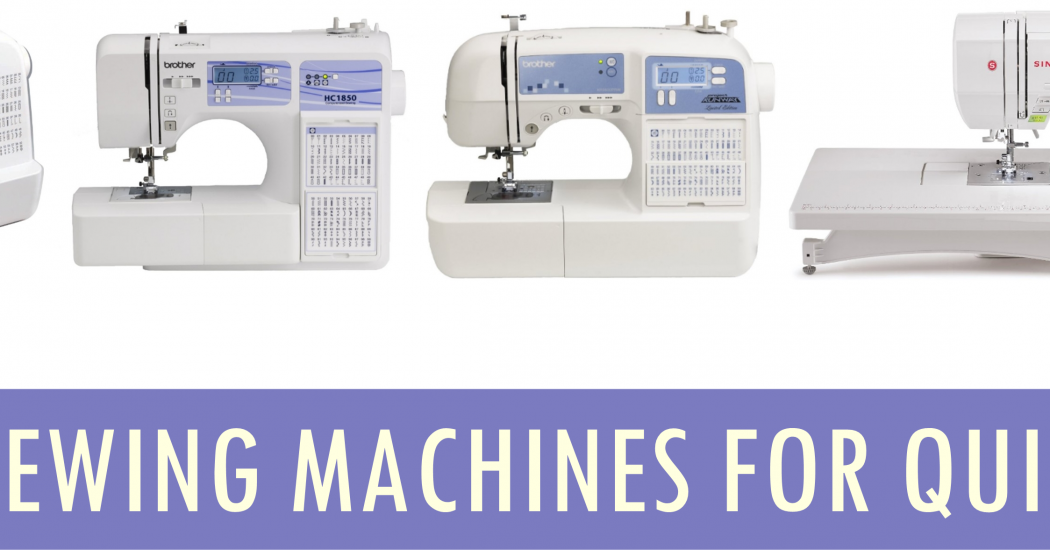 Best Sewing Machines For Quilting 40 Best Sewing Machines For Magnificent Best Advanced Sewing Machine
