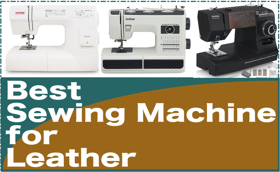 Best Leather Sewing Machines Our Reviews Best Sewing Machines For Delectable Toyota Sewing Machine Reviews